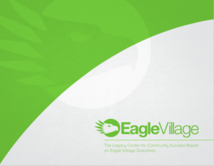 Green and white cover of The Legacy Center for Community Success Report on Eagle Village Outcomes